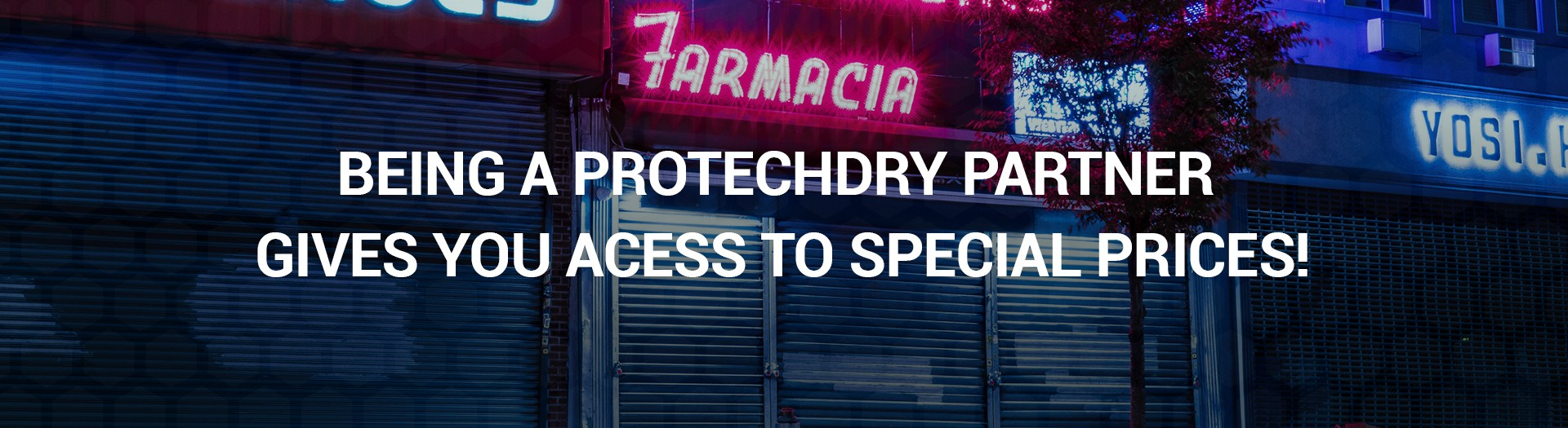 Be a ProtechDry partner and get access to special prices! | Pharmacies, Orthopedics, Medical shops |